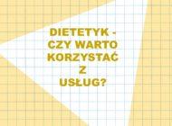 Dietetyk – czy warto korzystać z jego usług?