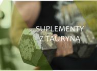 Co warto wiedzieć o suplementach z tauryną?