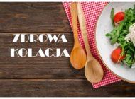 Zdrowa kolacja – co należy jeść a czego unikać?